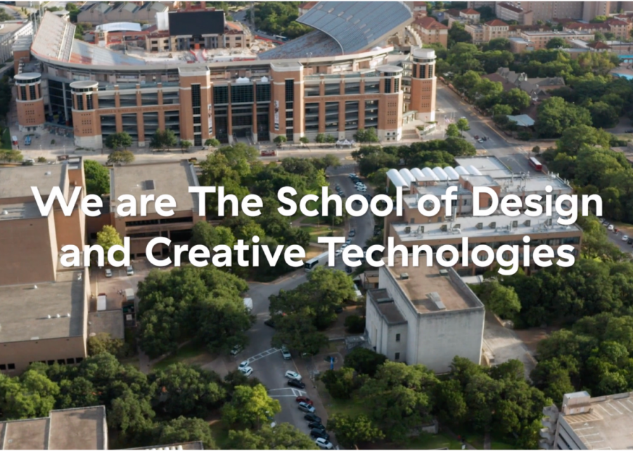 """white text that reads """"We are the School of Design and Creative Technologies"""" against an aerial shot of the UT Austin campus"""