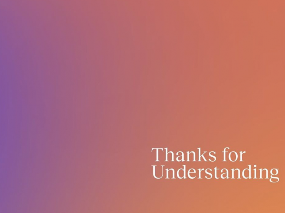 """text reads """"thanks for understanding"""""""