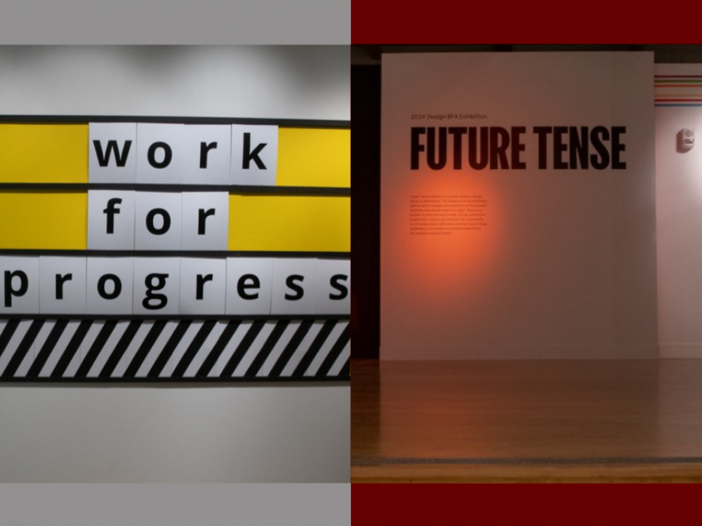 Both signs for the BFA and MFA design exhibitions, Future Tense and Work for Progress
