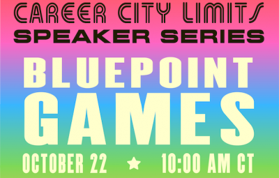 """Text reads """"Career City Limits Speaker Series: Bluepoint Games on October 22 at 10:00am CT"""""""