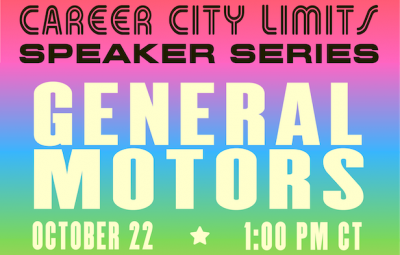"""Text reads """"Career City Limits Speaker Series: General Motors on October 22 at 1:00pm CT"""""""