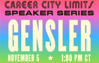 """Text reads """"Career City Limits Speaker Series: Gensler on November 5 at 1:00pm CT"""""""