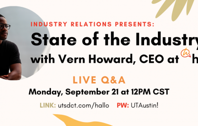 "headshot of Vern Howard. Text reads ""Industry Relations presents: State of the Industry with Vern Howard, CEO at Hallo. Live Q&A Monday, September 21 at 12:00PM CST. LINK: utsdct.com/hallo PW: UTAustin!"