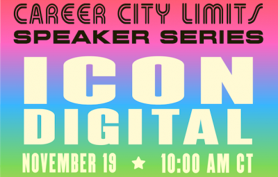 """Text reads """"Career City Limits Speaker Series: ICON Digital on November 19 at 10:00am CT"""""""