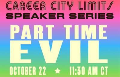 """Text reads """"Career City Limits Speaker Series: Part Time Evil on October 22 at 11:30am CT"""""""