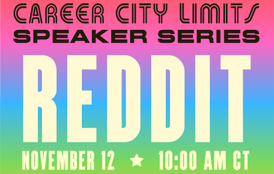"""Text reads """"Career City Limits Speaker Series: Reddit on November 12 at 10:00am CT"""""""