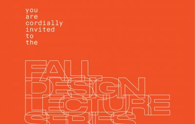 you are cordially invited to the Fall Design Lecture Series