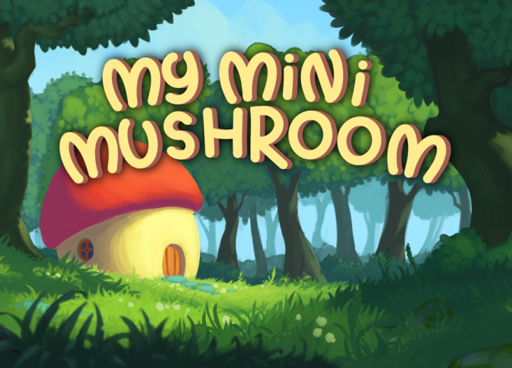 "2D artistic rendering of a mushroom house in the middle of a forest. text reads ""My Mini Mushroom,"" the title of an original video game created by AET seniors"
